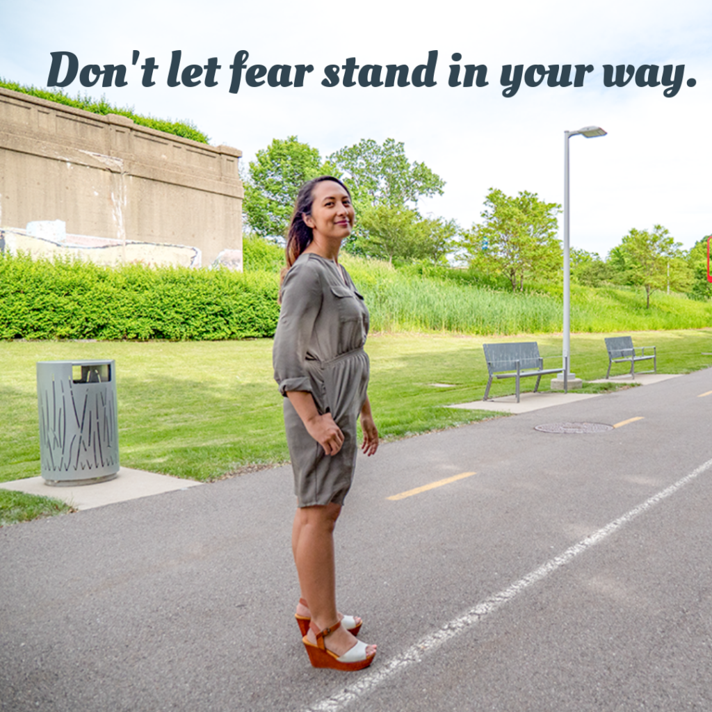 don't let fear stand in your way